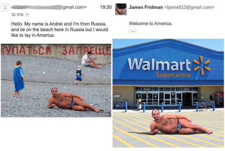 Sun tanning - gmail.com> 19:30 James Fridman <fjamie013@gmail.com> to me Welcome to America. Hello. My name is Andrei and lI'm from Russia, and lie on the beach here in Russia but I would like to lay in America. КУПАТЬСЯ ЗАПРЕЩЕ! Walmart Supercentre Enter Exit