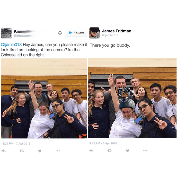 People - James Fridman @fjamie013 Follow @fjamie013 Hey James, can you please make it There you go buddy. look like I am looking at the camera? Im the Chinese kid on the right K this Pairck this Potride 9:45 AM-8 Apr 2016 8:24 PM-7 Apr 2016