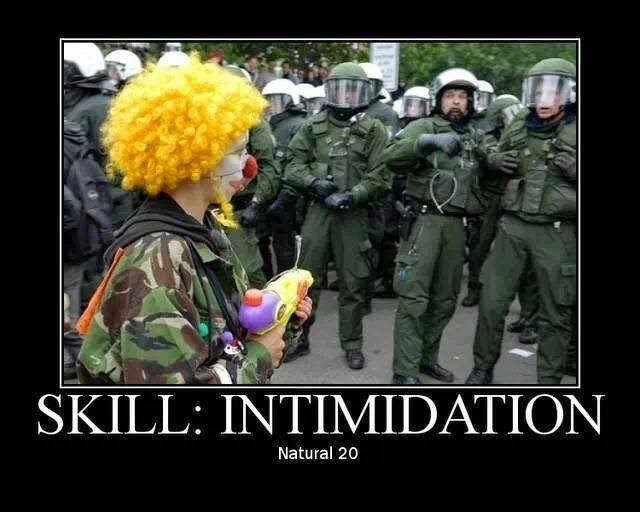 dd meme about having high intimidation with pic of clown pointing toy gun at armed police forces