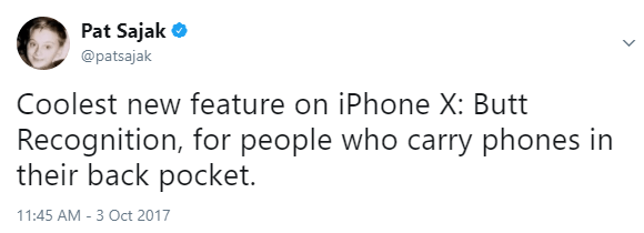 Text - Pat Sajak @patsajak Coolest new feature on iPhone X: Butt Recognition, for people who carry phones in their back pocket 11:45 AM -3 Oct 2017