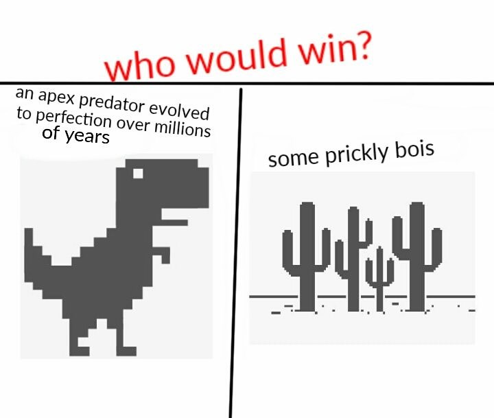 meme - Text - who would win? an apex predator evolved to perfection over millions of years some prickly bois 4