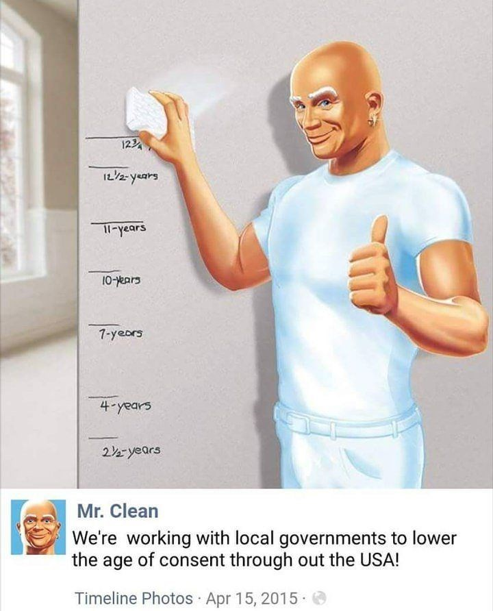meme - Product - 1234 1t2years 1-years 10-ears 7-yeors 4-years 2years Mr. Clean We're working with local governments to lower the age of consent through out the USA! Timeline Photos Apr 15, 2015