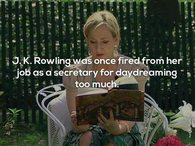 Adaptation - JK. Rowling was once fired from her job as a secretary for daydreaming too much