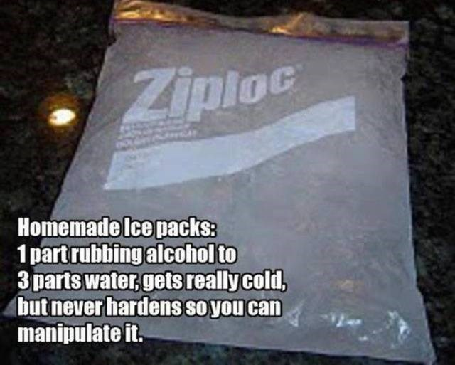 Text - Ziploc Homemade Ice packs: 1partrubbing alcohol to 3parts water, gets really cold, but never hardens so you can manipulate it.