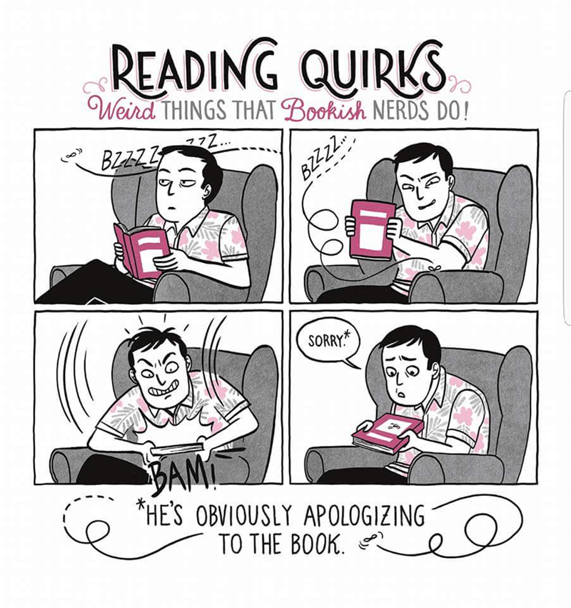 Cartoon - READING QUIRKS Weird THINGS THAT Bookish NERDS DO! 772.. BZZZZ BZZZZ SORRY BAMT *HE'S OBVIOUSLY APOLOGIZING TO THE BOOK