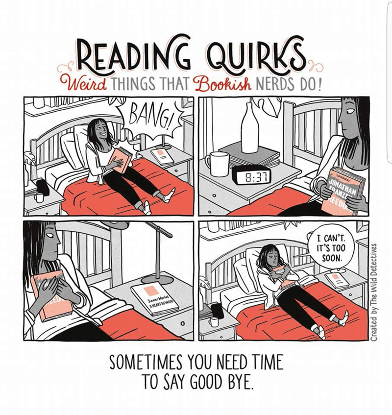 Cartoon - READING QUIRKS Weird THINGS THAT Bookish NERDS DO! BANG 8:31 JONATHAN RANZ BEEDO I CAN'T IT'S TOO SOON Janer Mas A HEART S0 V ED SOMETIMES YOU NEED TIME TO SAY GOOD BYE Created by The Wild Detectives