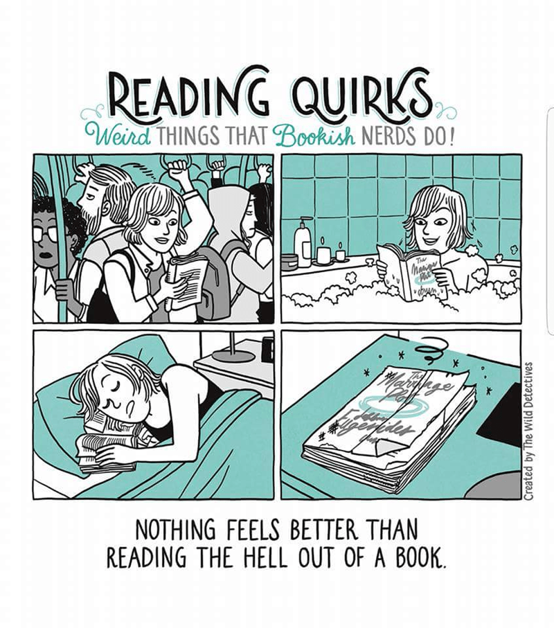 Text - READING QUIRKS Weird THINGS THAT Bookish NERDS DO! Th Mewge Phat NOTHING FEELS BETTER THAN READING THE HELL OUT OF A BOOK. Created by The Wild Detectives