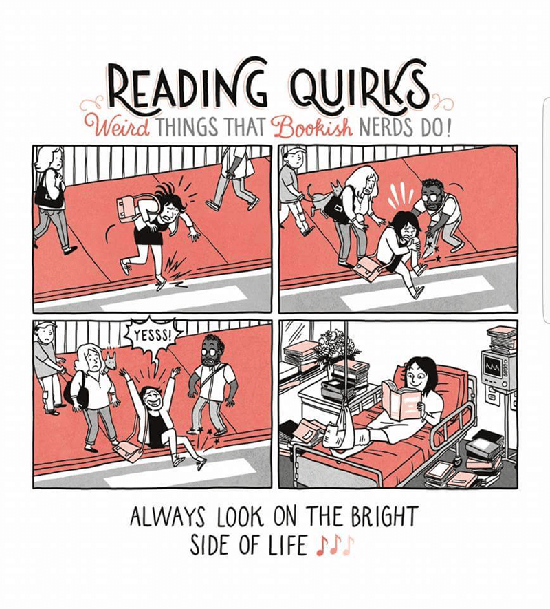 Cartoon - READING QUIRKS Weird THINGS THAT Bookish NERDS DO! 13YESSS! ALWAYS LOOK ON THE BRIGHT SIDE OF LIFE OCO00 OF