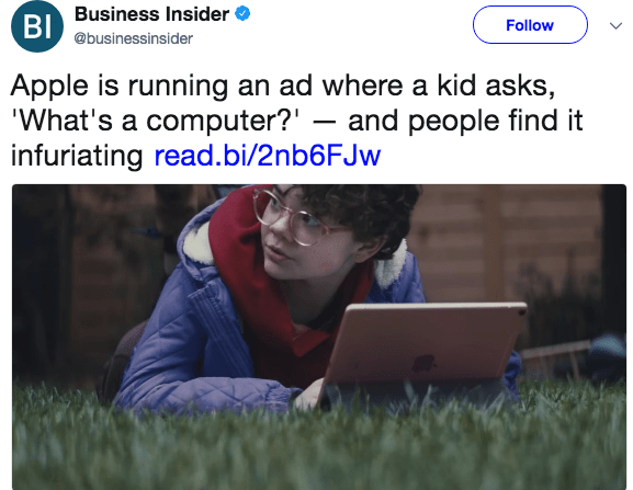 Text - Business Insider BI Follow @businessinsider Apple is running an ad where a kid asks, 'What's a computer?' - and people find it infuriating read.bi/2nb6FJw