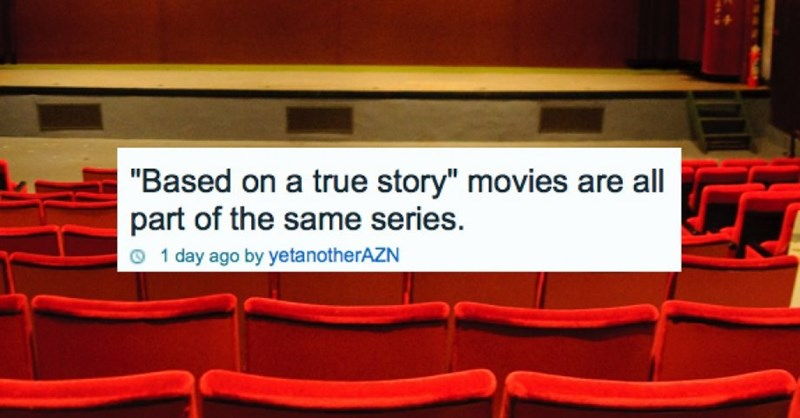 """Text - """"Based on a true story"""" movies are all part of the same series. 1 day ago by yetanotherAZN"""