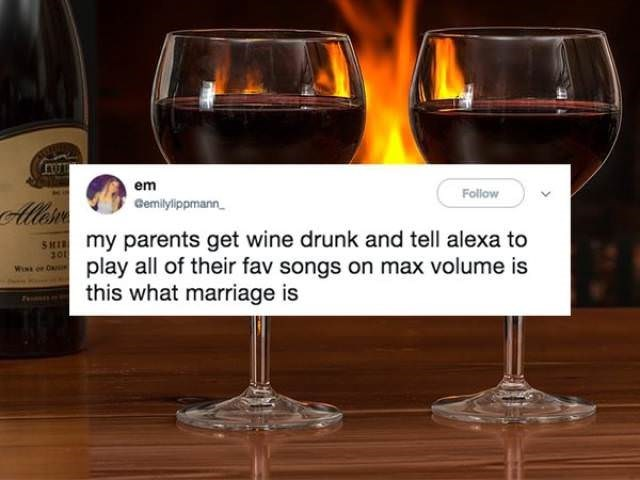 Stemware - em Follow Allsre Gemilylippmann my parents get wine drunk and tell alexa to play all of their fav songs on max volume is this what marriage is 5HI 201