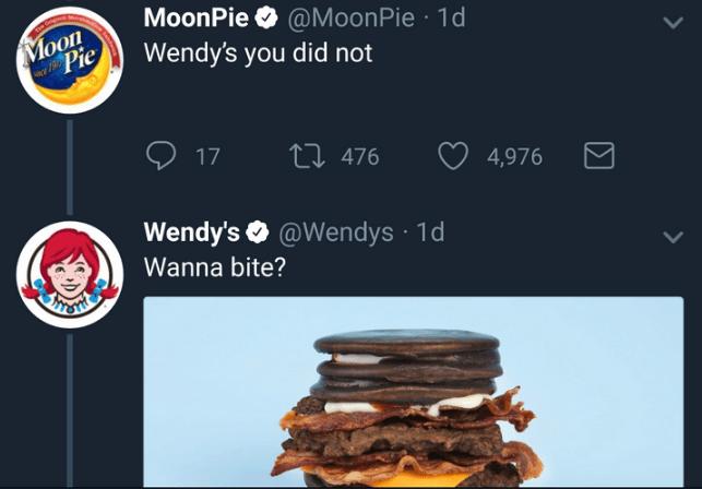 Oreo - MoonPie @MoonPie 1d Moon Pie Wendy's you did not 17 ti 476 4,976 Wendy's @Wendys 1d Wanna bite? THTSTE