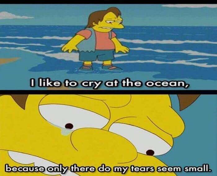 Cartoon - 0 like to cry at the ocean, because only there do my tears seem small.