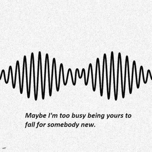 Text - Maybe l'm too busy being yours to fall for somebody new. att