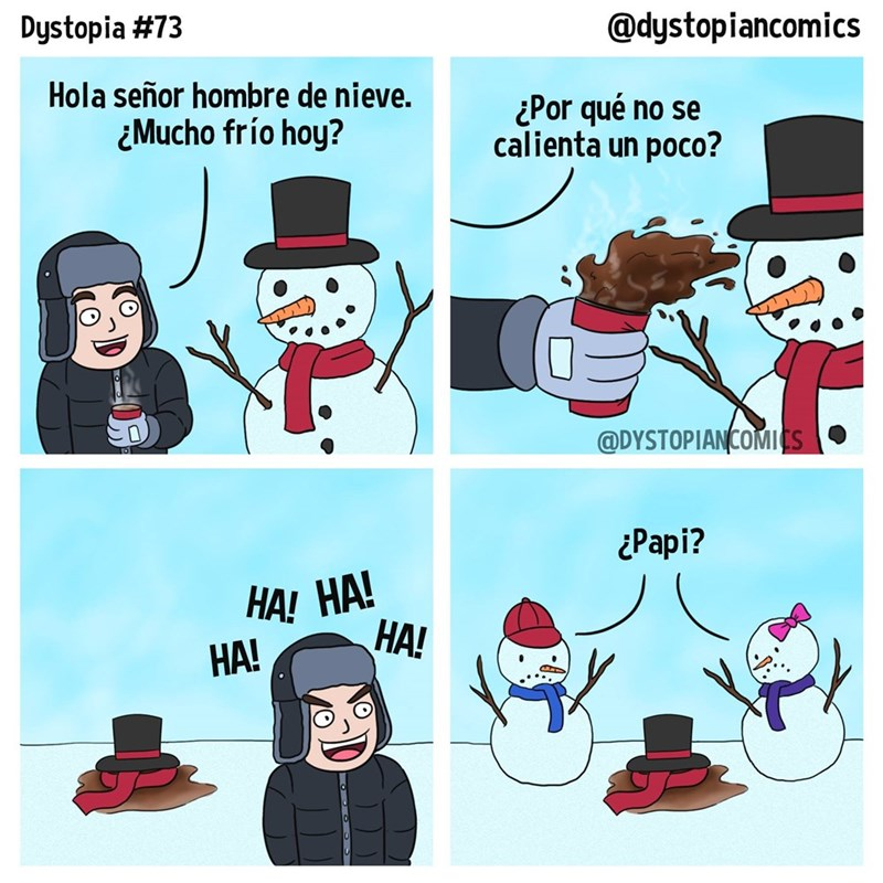 hola senor hombre de nieve mucho frio