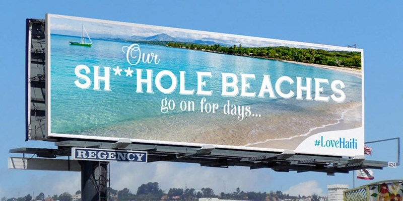 Advertising - Our SH*HOLE BEACHES go on for days... #LoveHaiti 424 REGENCY