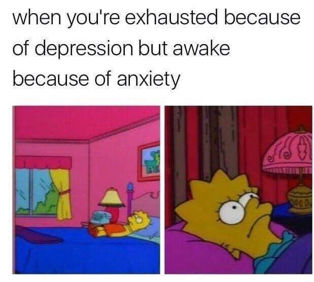Text - when you're exhausted because of depression but awake because of anxiety