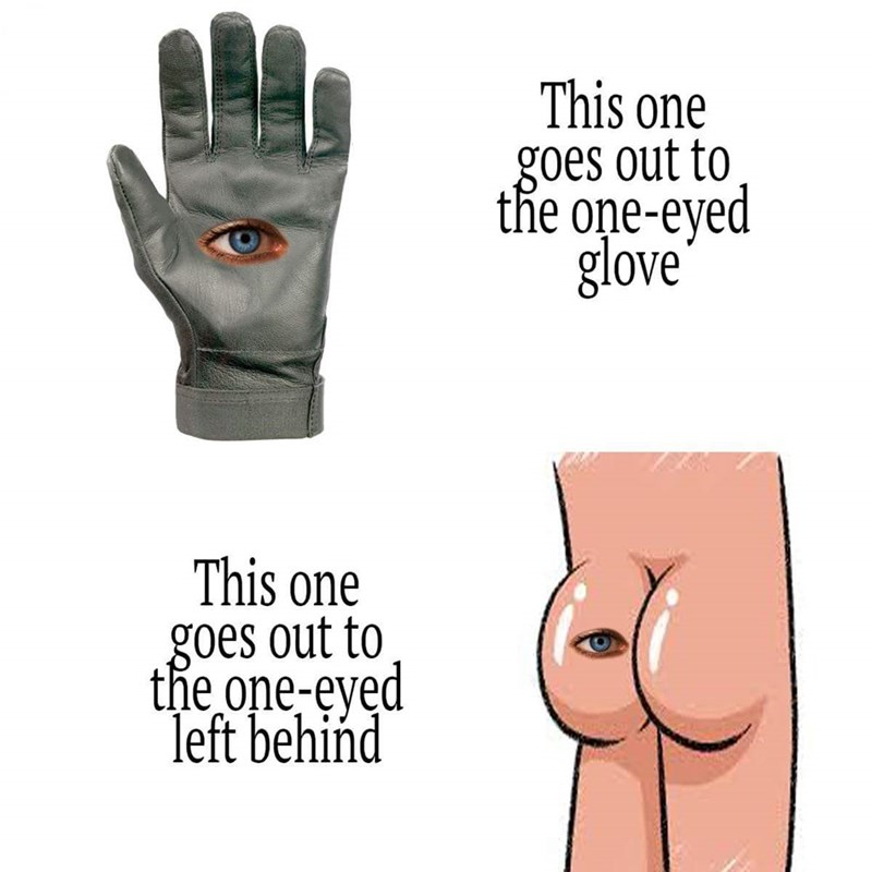Glove - This one goes out to the one-eyed glove This one goes out to the one-eyed left behiñd