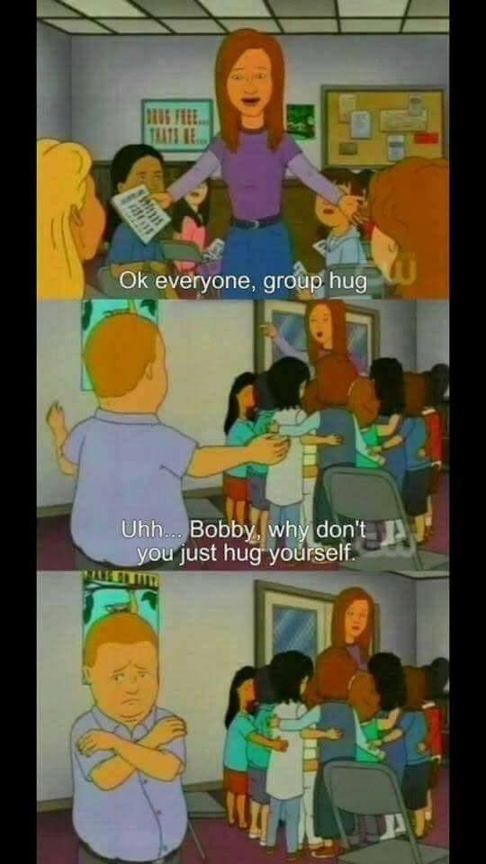 Cartoon - BRUG FREE TRATS RE.. Ok everyone, group hug Uhh... Bobby, why don't you just hug yourself
