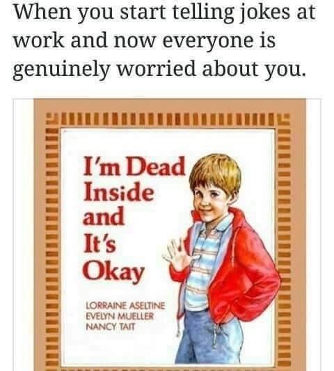 Funny meme about being dead inside and telling jokes at work.