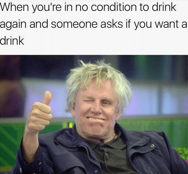 Text - When you're in no condition to drink again and someone asks if you want a drink