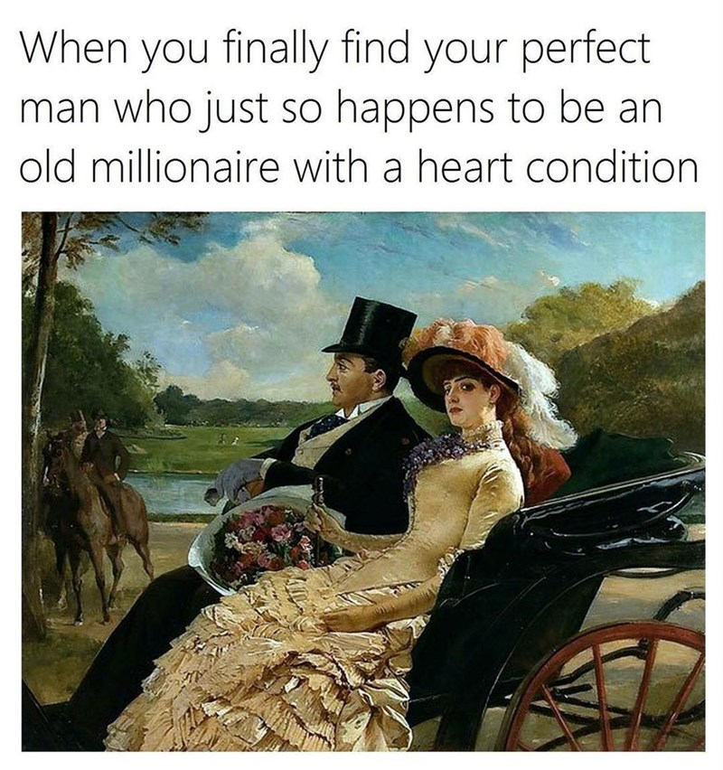 Funny meme about marrying an old guy with a heart condition.