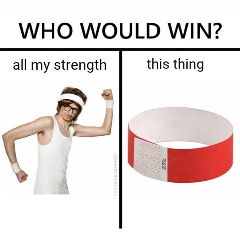Funny meme about concert wristbands being difficult to remove.