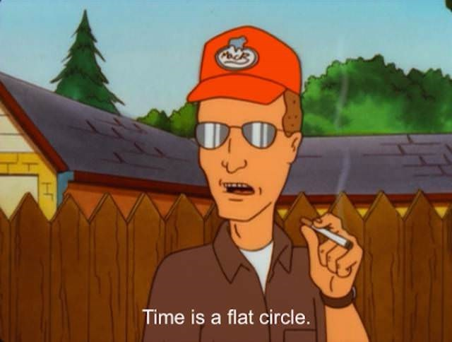 Cartoon - Time is a flat circle.