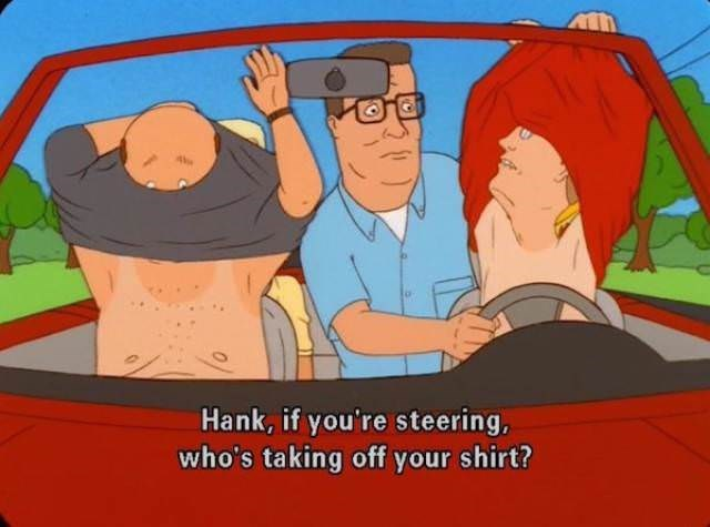 Cartoon - Hank, if you're steering, who's taking off your shirt?