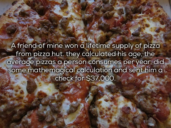 lucky person who won free lifetime worth of pizza from pizza hut by giving him check for $37,000