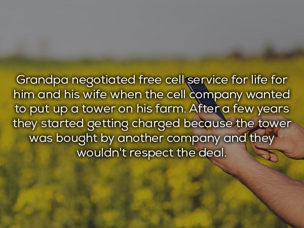 Grandpa got free service from cell phone company but then another company bought it and would not honor the deal