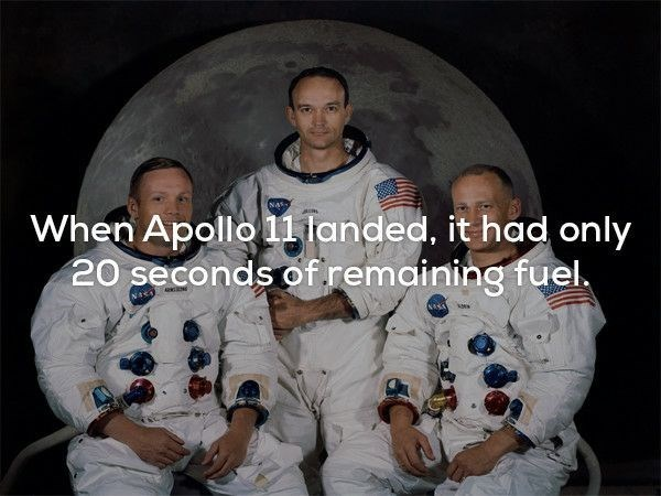 Astronaut - When Apollo 11landed, it had only 20 seconds of remaining fuel REN NASA
