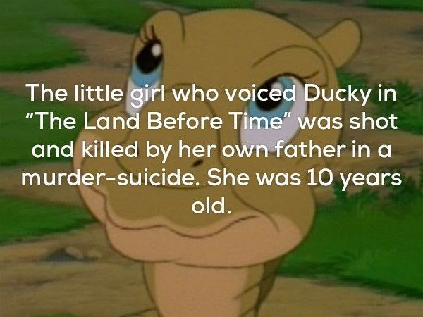 """Cartoon - The little girl who voiced Ducky in """"The Land Before Time"""" was shot and killed by her own father in a murder-suicide. She was 10 years old."""