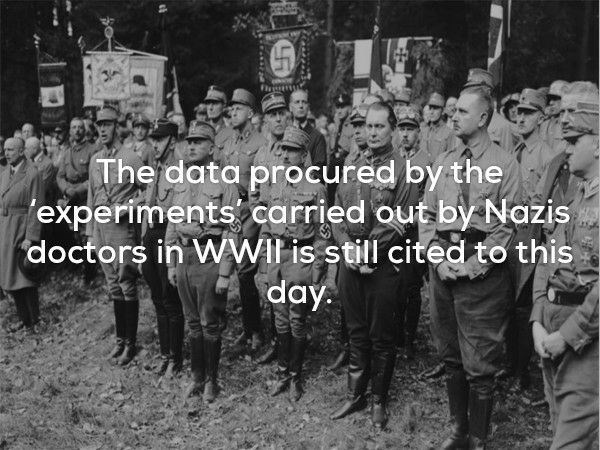 History - The data procured by the experiments carried out by Nazis doctors in WWI is still cited to this day