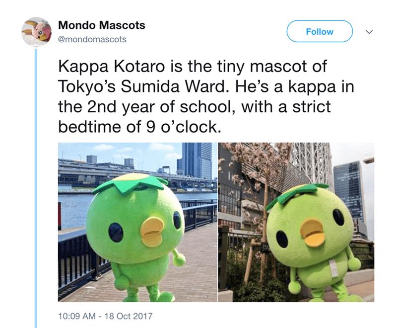 japanese mascot - Organism - Mondo Mascots Follow @mondomascots Kappa Kotaro is the tiny mascot of Tokyo's Sumida Ward. He's a kappa in the 2nd year of school, with a strict bedtime of 9 o'clock. 10:09 AM 18 Oct 2017