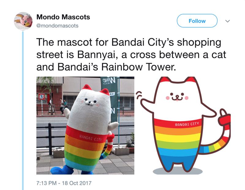 japanese mascot - Cartoon - Mondo Mascots Follow @mondomascots The mascot for Bandai City's shopping street is Bannyai, a cross between a cat and Bandai's Rainbow Tower. BANDAI CITY BANDAI CITY 7:13 PM 18 Oct 2017