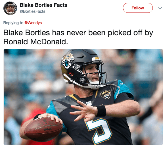 Sports gear - Blake Bortles Facts @BortlesFacts Follow Replying to@Wendys Blake Bortles has never been picked off by Ronald McDonald. JAGS