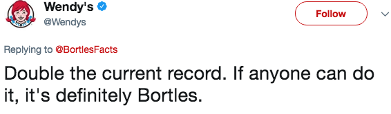 Text - Wendy's Follow @Wendys Replying to@BortlesFacts Double the current record. If anyone can do it, it's definitely Bortles.