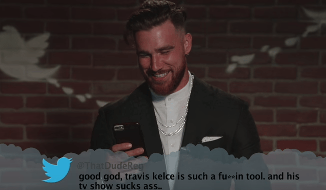 Male - @That DudeReg good god, travis kelce is such a fuin tool. and his tv show sucks ass...