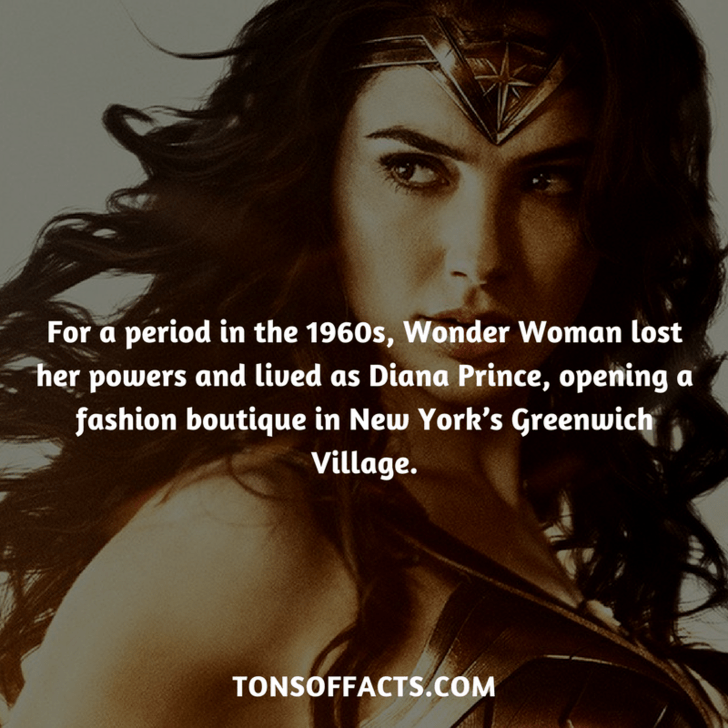 Fictional character - For a period in the 1960s, Wonder Woman lost her powers and lived as Diana Prince, opening a fashion boutique in New York's Greenwich Village. TONSOFFACTS.COM