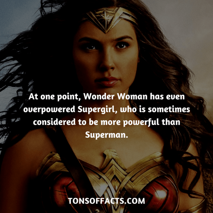 Fictional character - At one point, Wonder Woman has even 'ouerpowered Supergirl, who is sometimes considered to be more powerful than Superman. TONSOFFACTS.COM