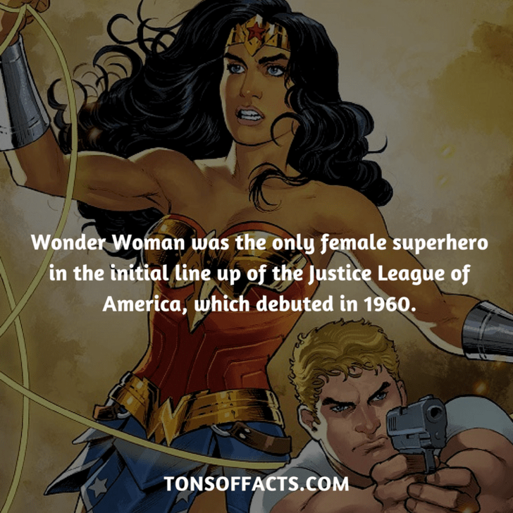 Fictional character - Wonder Woman was the only female superhero in the initial line up of the Justice League of America, which debuted in 1960. TONSOFFACTS.COM