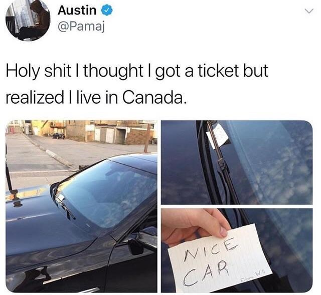 wholesome meme - Vehicle door - Austin @Pamaj Holy shit I thought I got a ticket but realized I live in Canada. NICE CAR