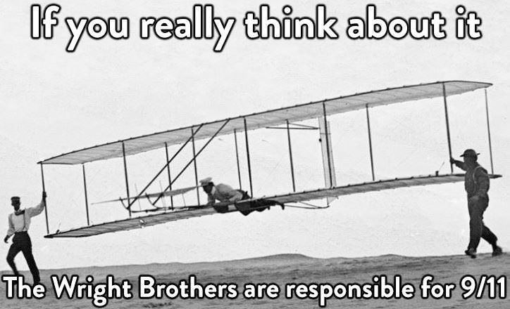 offensive dank meme about the Wright brothers inventing planes, hence being responsible for 9/11