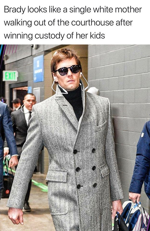 Clothing - Brady looks like a single white mother walking out of the courthouse after winning custody of her kids EXIT