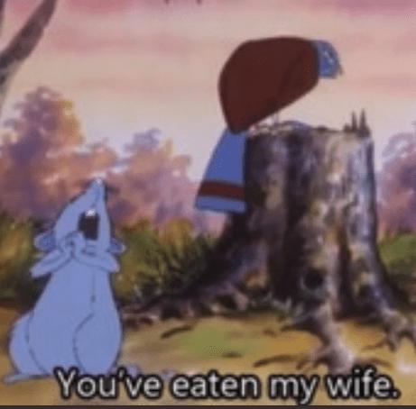 Animated cartoon - You've eaten my wife