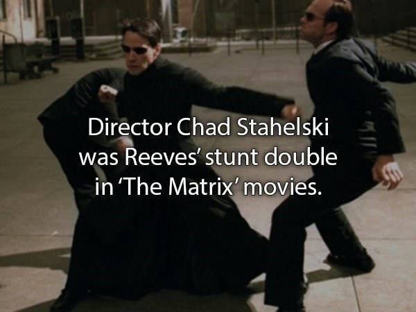 Sitting - Director Chad Stahelski was Reeves' stunt double in 'The Matrix' movies.