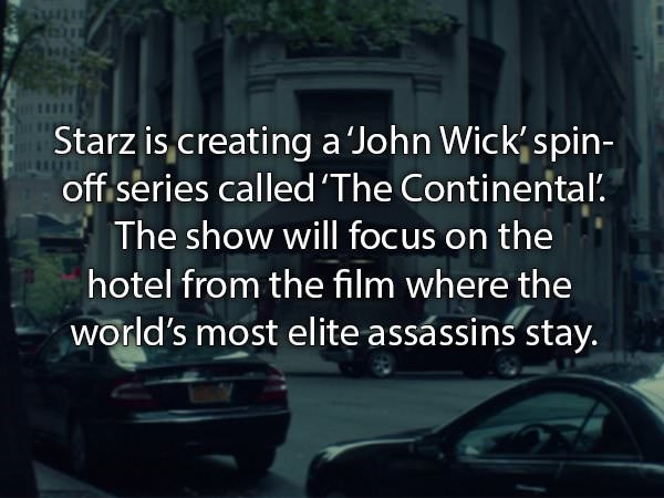 Text - Starz is creating a John Wick spin- off series called 'The Continental' The show will focus on the hotel from the film where the World's most elite assássins stay.