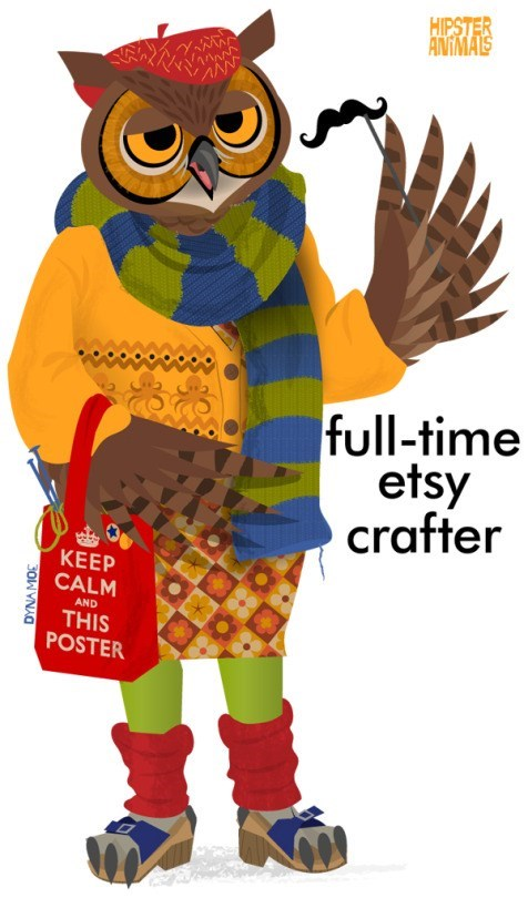 Cartoon - HIPSTER ANIMALS www full-time etsy crafter КEEP CALM AND THIS POSTER DYNAMOE