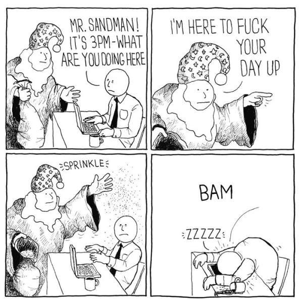 Cartoon - MR.SANDMAN! IT'S 3PM-WHAT ARE YOUDOING HERE IM HERE TO FUCK YOUR DAY UP SPRINKLE BAM ZZZZZ